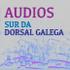 Audios do Sur da Dorsal Galega icon